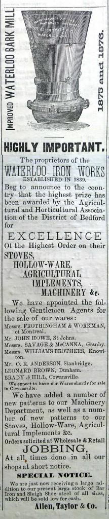 Ce moulin à pulvériser l'écorce de pruche, fabriqué et mis en marché par la firme Allen, Taylor & Co. depuis le milieu des années 1870, est utilisé couramment dans les tanneries de la région. Waterloo Advertiser, 3 mars 1876.
