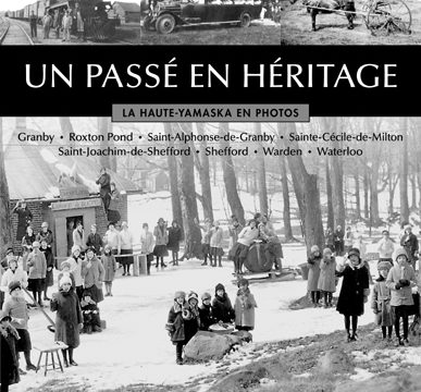 Nouvelle publication: Un passé en héritage, la Haute-Yamaska en photos